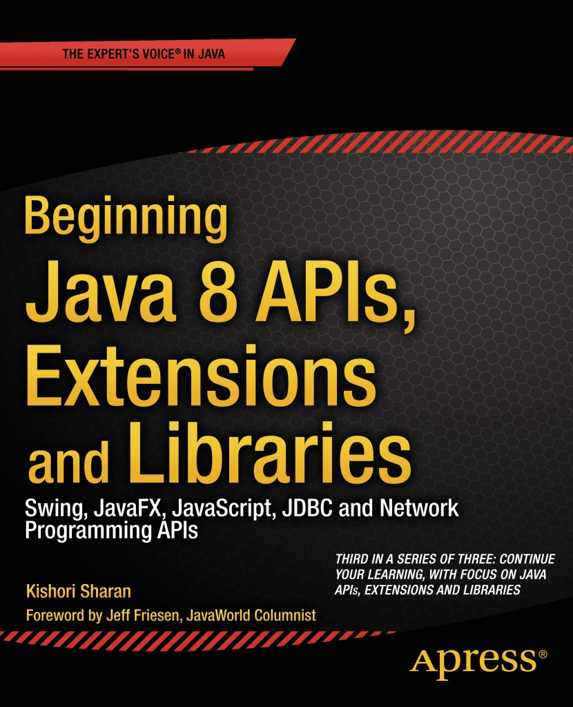 Beginning Java 8 APIS, Extensions, and Libraries